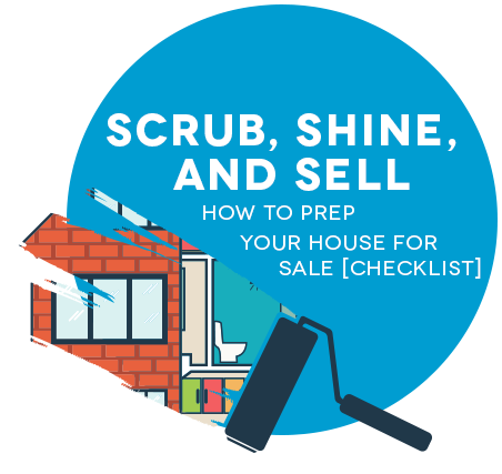 Scrub, Shine and Sell - How to prep your house for sale
